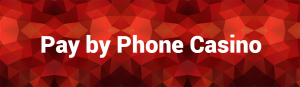 pay by phone and mobile casino